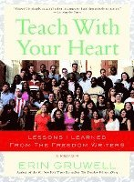 Teach with Your Heart: Lessons I Learned from the Freedom Writers (h�ftad)