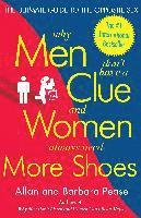 Why Men Don't Have a Clue and Women Always Need More Shoes: The Ultimate Guide to the Opposite Sex (h�ftad)