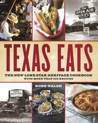 Texas Eats: The New Lone Star Heritage Cookbook, with More Than 200 Recipes (e-bok)