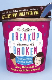 It's Called a Breakup Because It's Broken: The Smart Girl's Break-Up Buddy (h�ftad)