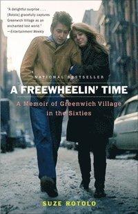 A Freewheelin' Time: A Memoir of Greenwich Village in the Sixties (h�ftad)