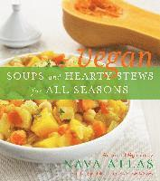 Vegan Soups and Hearty Stews for All Seasons (e-bok)