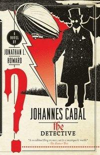 Johannes Cabal the Detective (h�ftad)