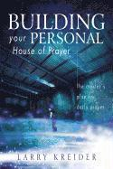 Building Your Personal House Of Prayer (h�ftad)
