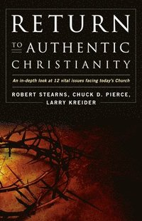 Return To Authentic Christianity