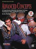 Advanced Concepts: A Comprehensive Method for Developing Technique, Contemporary Styles and Rhythmical Concepts, Book, CD, & Charts [With 90-Minute CD