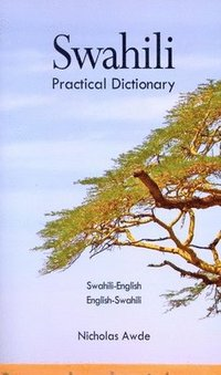 Swahili-English/English-Swahili Practical Dictionary: Spoken in Eastern and Southern Africa (h�ftad)