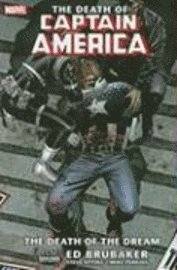 Captain America: the Death of Captain America: Volume 1 Death of the Dream (h�ftad)