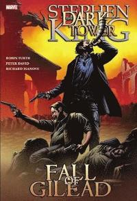 Dark Tower: Fall of Gilead (inbunden)