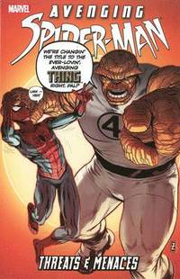 Avenging Spider-Man: Threats &; Menaces (inbunden)
