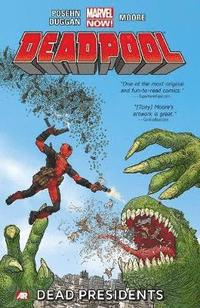 Deadpool: Volume 1 Dead Presidents (Marvel Now)
