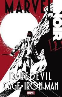 Marvel Noir: Daredevil/Cage/Iron Man (h�ftad)