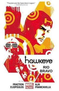 Hawkeye: Volume 4 Rio Bravo (Marvel Now)