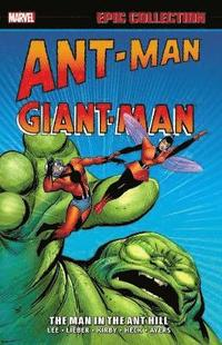 Ant-Man/Giant-Man Epic Collection: The Man in the Ant Hill (h�ftad)