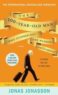 The 100-Year-Old Man Who Climbed Out the Window and Disappeared (pocket)