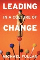 Leading in a Culture of Change (häftad)