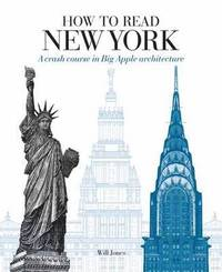 How to Read New York: A Crash Course in Big Apple Architecture (h�ftad)