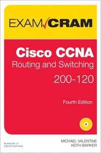 Cisco CCNA Routing and Switching 200-120 Exam Cram ()