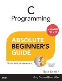 C Programming Absolute Beginner's Guide (häftad)