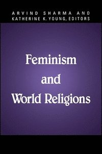 Feminism and World Religions (h�ftad)