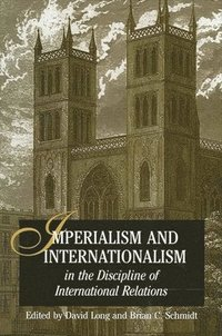 Imperialism and Internationalism in the Discipline of International Relations (h�ftad)