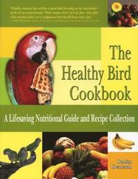 The Healthy Bird Cookbook (h�ftad)