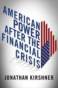 American Power After the Financial Crisis (inbunden)