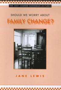 Should We Worry about Family Change?