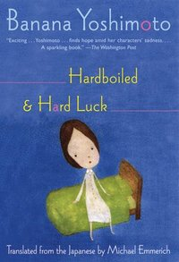 Hardboiled &; Hard Luck (inbunden)