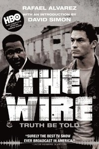The Wire: Truth Be Told (h�ftad)