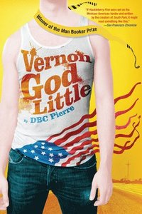 Vernon God Little: A 21st Century Comedy in the Presence of Death (h�ftad)