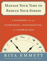 Manage Your Time to Reduce Your Stress (inbunden)