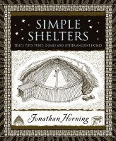 Simple Shelters: Tents, Tipis, Yurts, Domes and Other Ancient Homes (inbunden)