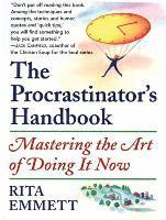 The Procrastinator's Handbook: Mastering the Art of Doing It Now (inbunden)
