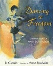 Dancing to Freedom: The True Story of Mao's Last Dancer (pocket)