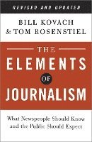 The Elements of Journalism: What Newspeople Should Know and the Public Should Expect (h�ftad)