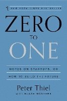 Zero to One: Notes on Startups, or How to Build the Future (inbunden)