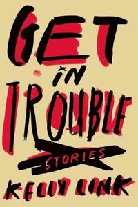 Get in Trouble: Stories (h�ftad)