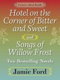 Hotel on the Corner of Bitter and Sweet and Songs of Willow Frost: Two Bestselling Novels (pocket)