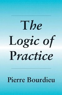 The Logic of Practice (h�ftad)