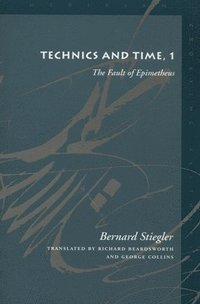 Technics and Time: No. 1 The Fault of Epimetheus (h�ftad)