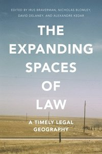 The Expanding Spaces of Law: A Timely Legal Geography (e-bok)