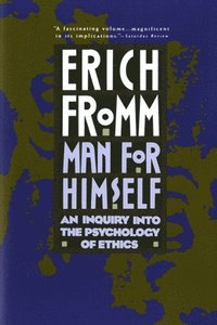 Man for Himself: An Inquiry Into the Psychology of Ethics (h�ftad)