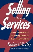 Selling Your Services: Proven Strategies for Getting Clients to Hire You (or Your Firm) (h�ftad)