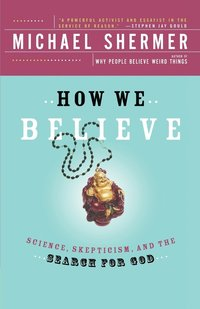 How We Believe, 2nd Edition: Science, Skepticism, and the Search for God (h�ftad)