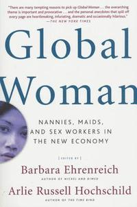 Global Woman: Nannies, Maids, and Sex Workers in the New Economy (pocket)