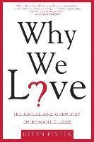 Why We Love: The Nature and Chemistry of Romantic Love (h�ftad)