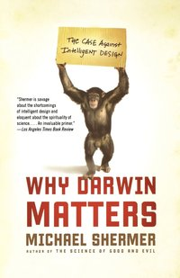 Why Darwin Matters: The Case Against Intelligent Design (h�ftad)