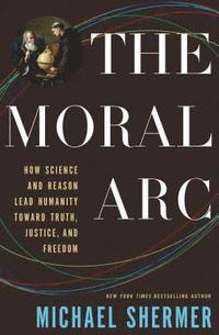 The Moral Arc (inbunden)