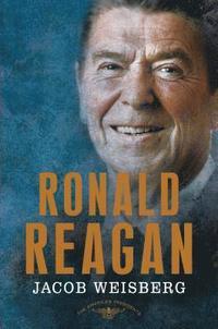 Ronald Reagan: The 40th President, 1981-1989 (h�ftad)